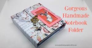 positivelypapercraft notebook folder